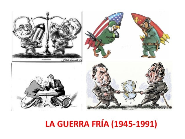 LA GUERRA FRÍA (1945-1991)