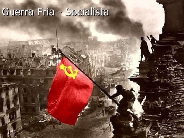 Guerra Fria - Socialista