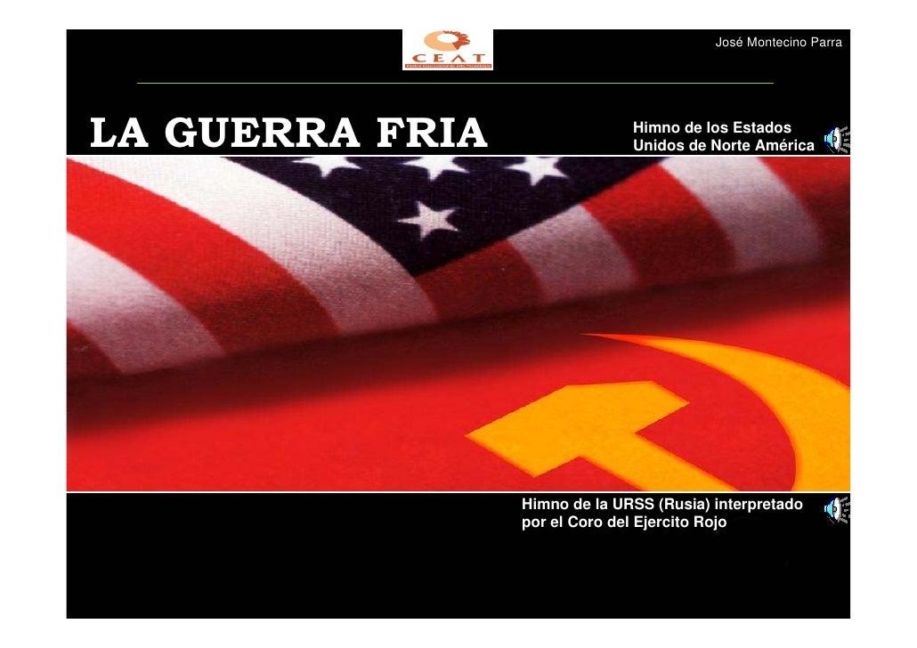 José Montecino Parra     LA GUERRA FRIA                 Himno de los Estados                                Unidos de Nort...