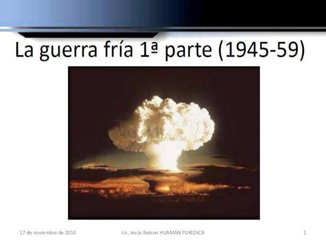 17 de noviembre de 2014  Lic. Jesús Nelson HUAMÁN PURIZACA  1