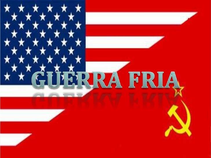 GUERRA FRIA<br />
