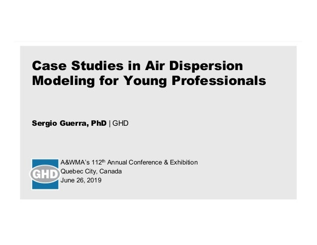 Sergio Guerra, PhD | GHD A&WMA's 112th Annual Conference & Exhibition Quebec City, Canada June 26, 2019 Case Studies in Ai...