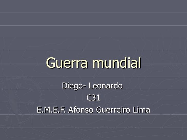 Guerra mundial Diego- Leonardo  C31 E.M.E.F. Afonso Guerreiro Lima