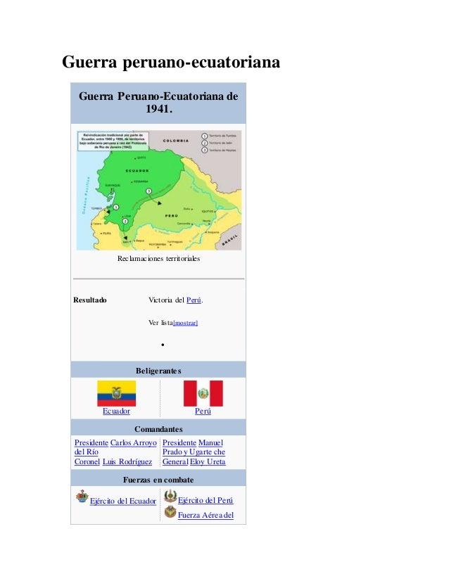 Guerra peruano-ecuatoriana Guerra Peruano-Ecuatoriana de 1941. Reclamaciones territoriales Resultado Victoria del Perú. Ve...