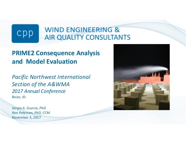 PRIME2 Consequence Analysis and Model Evaluation Pacific Northwest International Section of the A&WMA 2017 Annual Conferen...