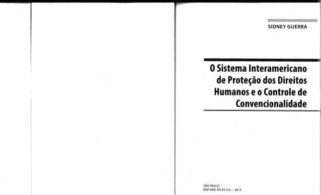i i     iSzlDNEY GUERRA V L    0 Sistema Interamericano  de Proteção dos Direitos Humanos e o Controle de  (onvencionalida...