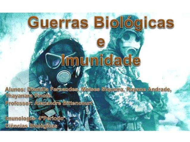 O que seria uma Guerra Biológica ? A Guerra biológica consiste no uso de microorganismos ou de toxinas, como arma de guerr...