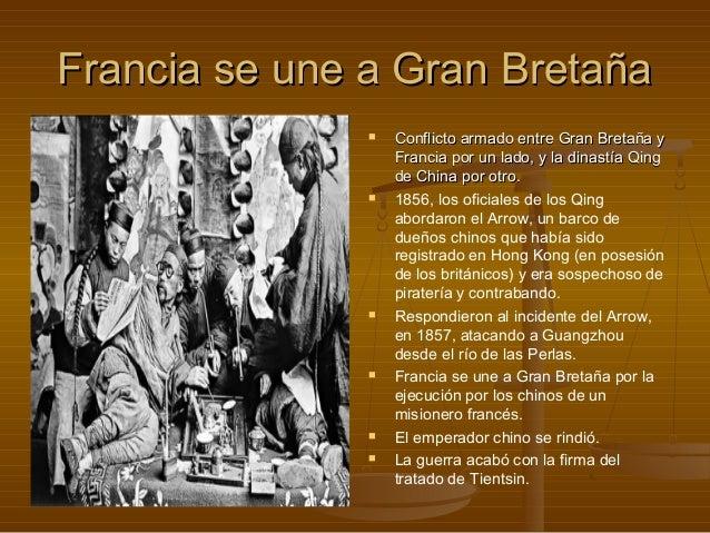Francia se une a Gran Bretaña                  Conflicto armado entre Gran Bretaña y                   Francia por un lad...