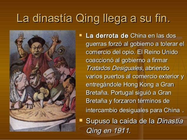 La dinastía Qing llega a su fin.               La derrota de China en las dos                guerras forzó al gobierno a ...