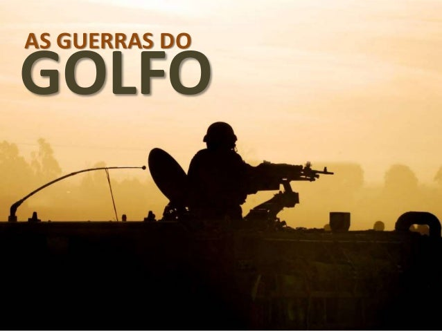 AS GUERRAS DO GOLFO