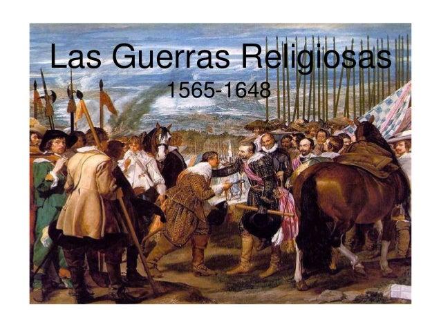 Las Guerras Religiosas  1565-1648