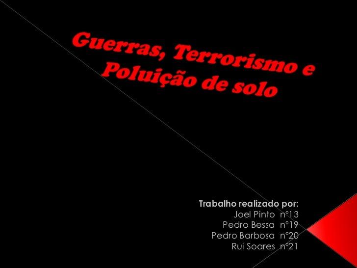 Trabalho realizado por:       Joel Pinto nº13     Pedro Bessa nº19   Pedro Barbosa nº20       Rui Soares nº21