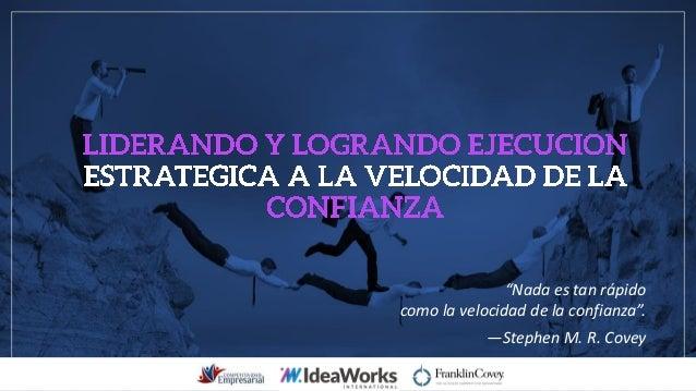 """""""Nada es tan rápido como la velocidad de la confianza"""". —Stephen M. R. Covey"""