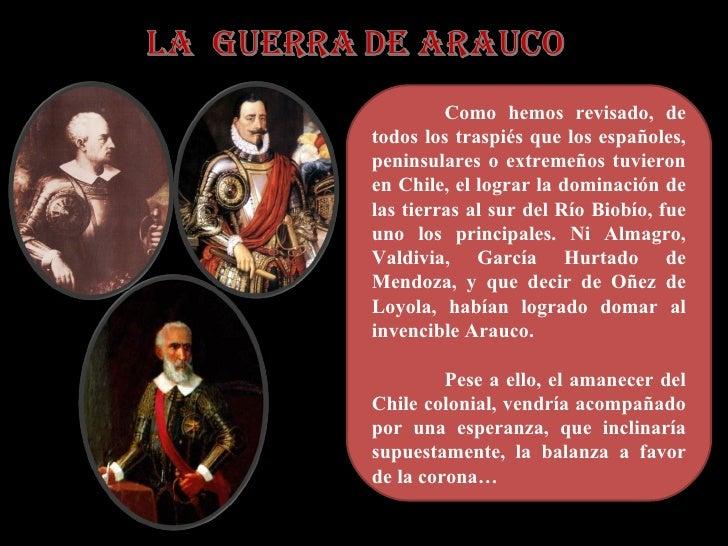 Como hemos revisado, de todos los traspiés que los españoles, peninsulares o extremeños tuvieron en Chile, el lograr la do...