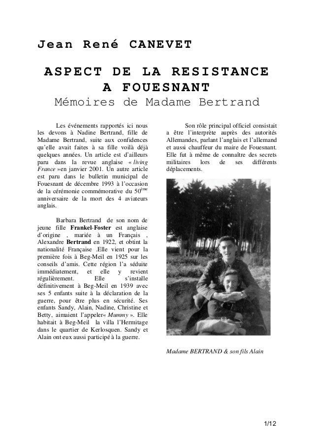 Jean René CANEVET  ASPECT DE LA RESISTANCE A FOUESNANT Mémoires de Madame Bertrand Les événements rapportés ici nous les d...