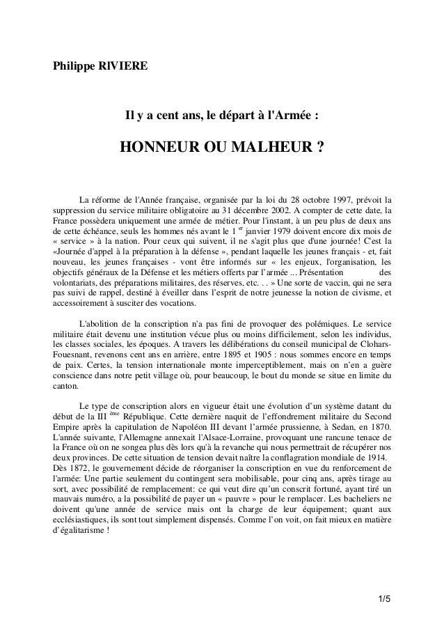 Philippe RlVIERE  Il y a cent ans, le départ à l'Armée :  HONNEUR OU MALHEUR ?  La réforme de l'Année française, organisée...