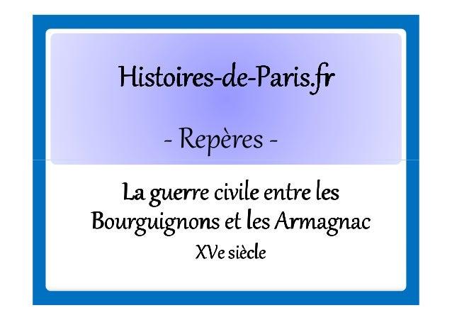 Histoires-deHistoires-de-Paris.fr - Repères La guerre civile entre les Bourguignons et les Armagnac XVe siècle
