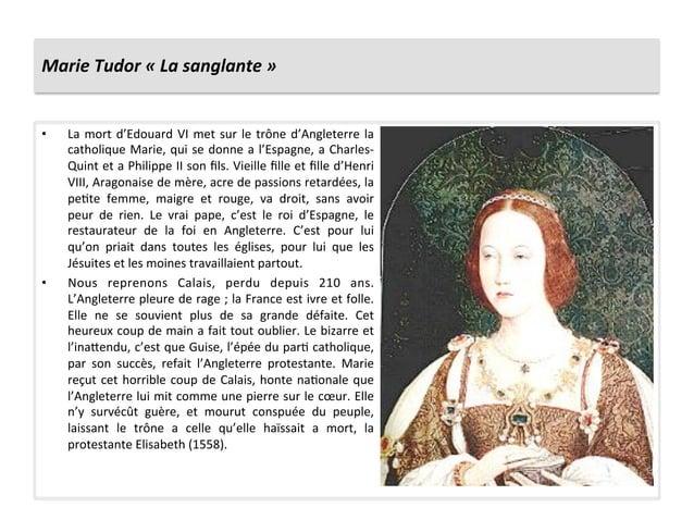 Marie Tudor « La sanglante » • La mort d'Edouard VI met sur le trône d'Angleterre la cath...