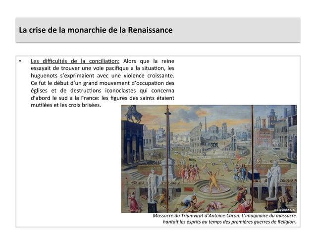 La crise de la monarchie de la Renaissance • Les  difficultés  de  la  conciliaPon:  Alors  que...