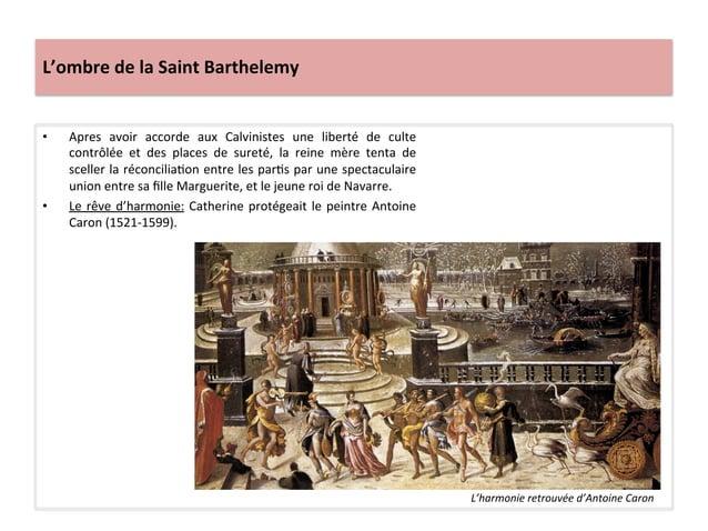 L'ombre de la Saint Barthelemy • Apres  avoir  accorde  aux  Calvinistes  une  liberté  de  cul...