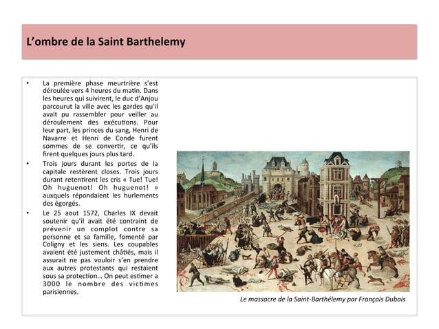 L'ombre de la Saint Barthelemy • La  première  phase  meurtrière  s'est déroulée vers 4 heures...