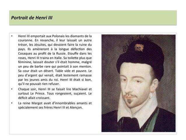 Portrait de Henri III • Henri III emportait aux Polonais les diamants de la couronne.  En  ...