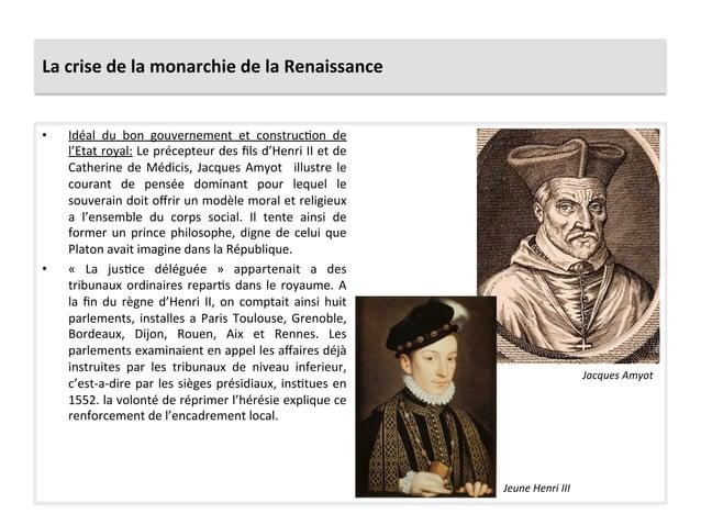 La crise de la monarchie de la Renaissance • Idéal  du  bon  gouvernement  et  construcPon  d...