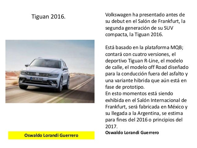 Volkswagen ha presentado antes de su debut en el Salón de Frankfurt, la segunda generación de su SUV compacta, la Tiguan 2...