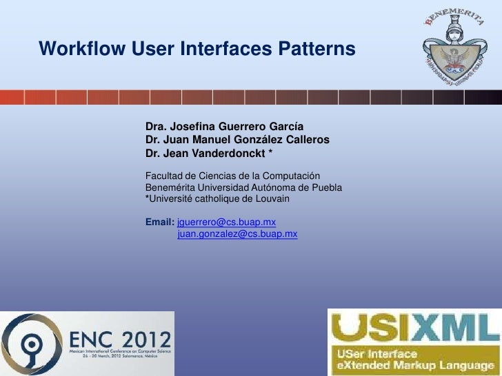Workflow User Interfaces Patterns           Dra. Josefina Guerrero García           Dr. Juan Manuel González Calleros     ...