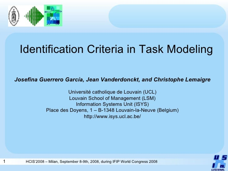 HCIS'2008 – Milan, September 8-9th, 2008, during IFIP World Congress 2008 Identification Criteria in Task Modeling Josefin...
