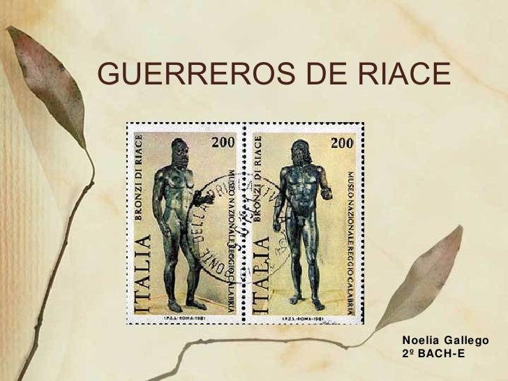 GUERREROS DE RIACE Noelia Gallego  2º BACH-E