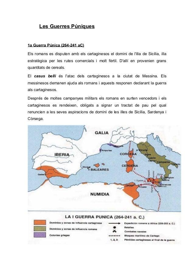 Les Guerres Púniques  1a Guerra Púnica (264-241 aC) Els romans es disputen amb els cartaginesos el domini de l'illa de Sic...