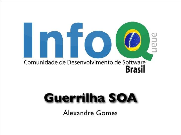 Guerrilha SOA   Alexandre Gomes