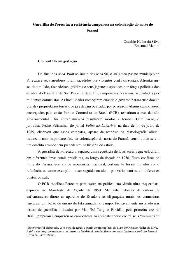 Guerrilha de Porecatu: a resistência camponesa na colonização do norte do Paraná1 Osvaldo Heller da Silva Emanuel Menim Um...