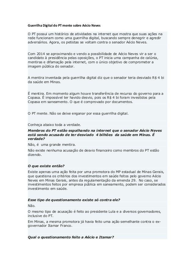 Guerrilha Digital do PT mente sobre Aécio Neves O PT possui um histórico de atividades na internet que mostra que suas açõ...