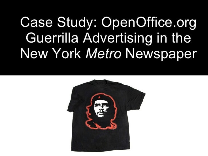 <ul><ul><li>Case Study: OpenOffice.org Guerrilla Advertising in the New York  Metro  Newspaper </li></ul></ul>