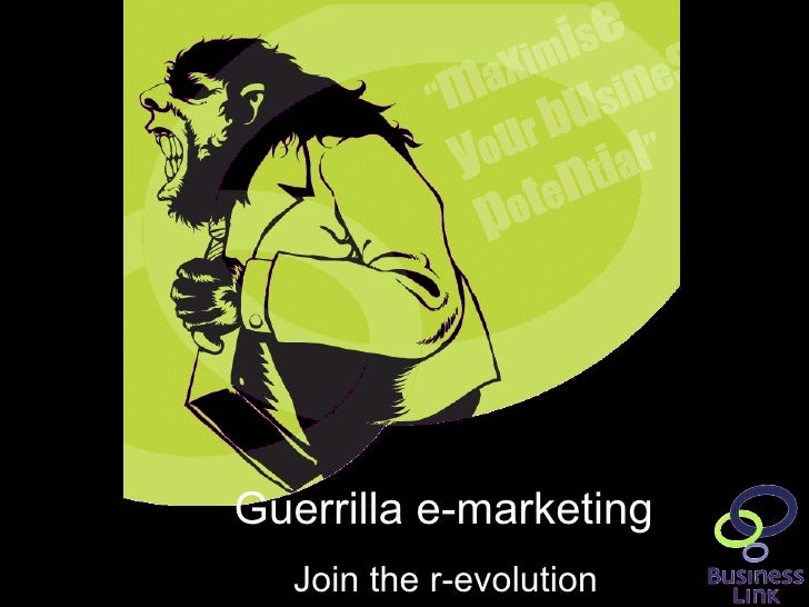 Guerrilla e-marketing Join the r-evolution