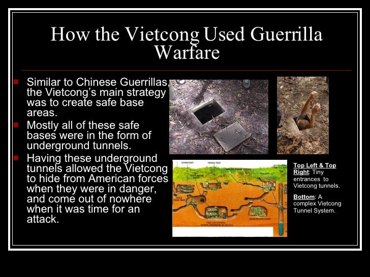 How the Vietcong Used Guerrilla Warfare <ul><li>Similar to Chinese Guerrillas, the Vietcong's main strategy was to create ...
