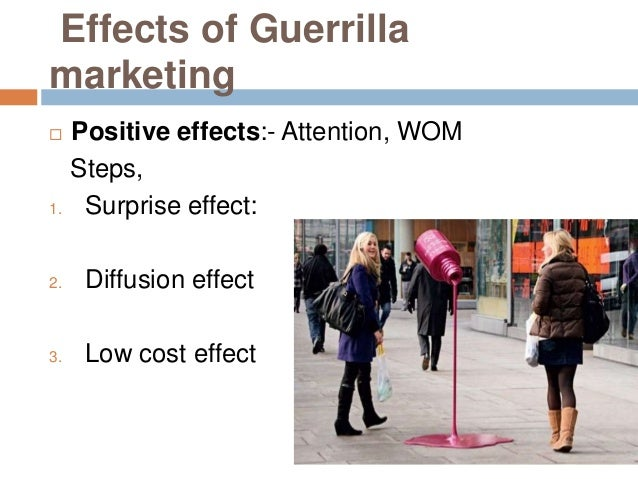 the opportunities of guerrilla marketing Guerrilla marketing offers you far more creative liberties, allowing you to brainstorm and find the perfect opportunities for your brand to showcase itself in unique, true-to-voice ways potential for virality of course, the biggest benefit is the potential for your guerrilla marketing stunt to go viral online.