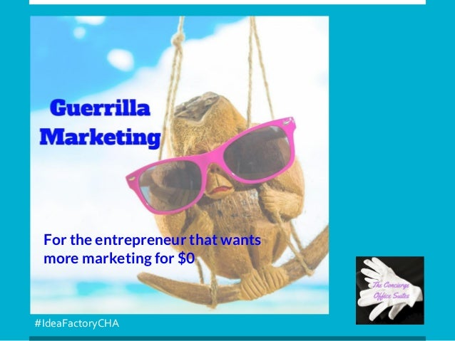 #IdeaFactoryCHA For the entrepreneur that wants more marketing for $0