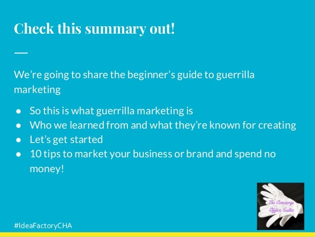 Check this summary out! We're going to share the beginner's guide to guerrilla marketing ● So this is what guerrilla marke...