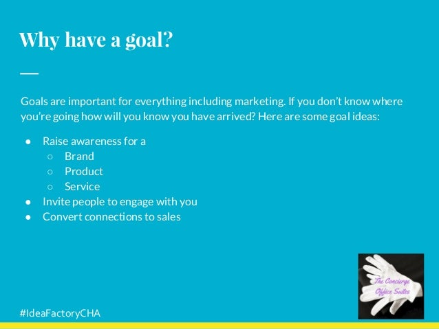 Why have a goal? Goals are important for everything including marketing. If you don't know where you're going how will you...