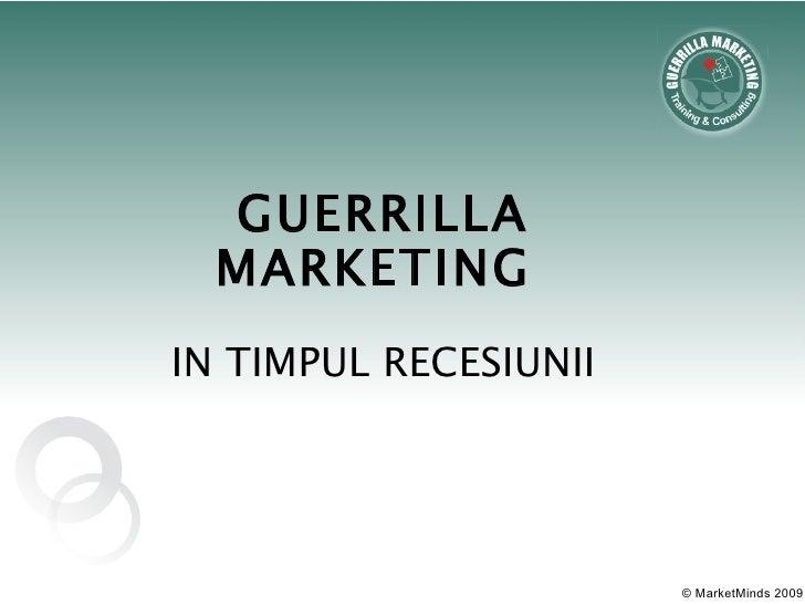 GUERRILLA MARKETING  IN TIMPUL RECESIUNII