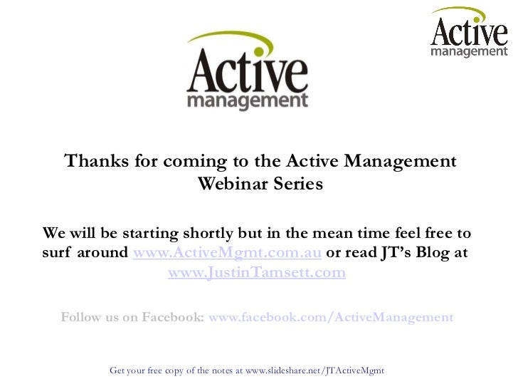 Thanks for coming to the Active Management Webinar Series We will be starting shortly but in the mean time feel free to su...