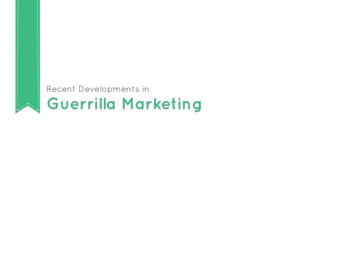 Recent Developments inGuerrilla Marketing