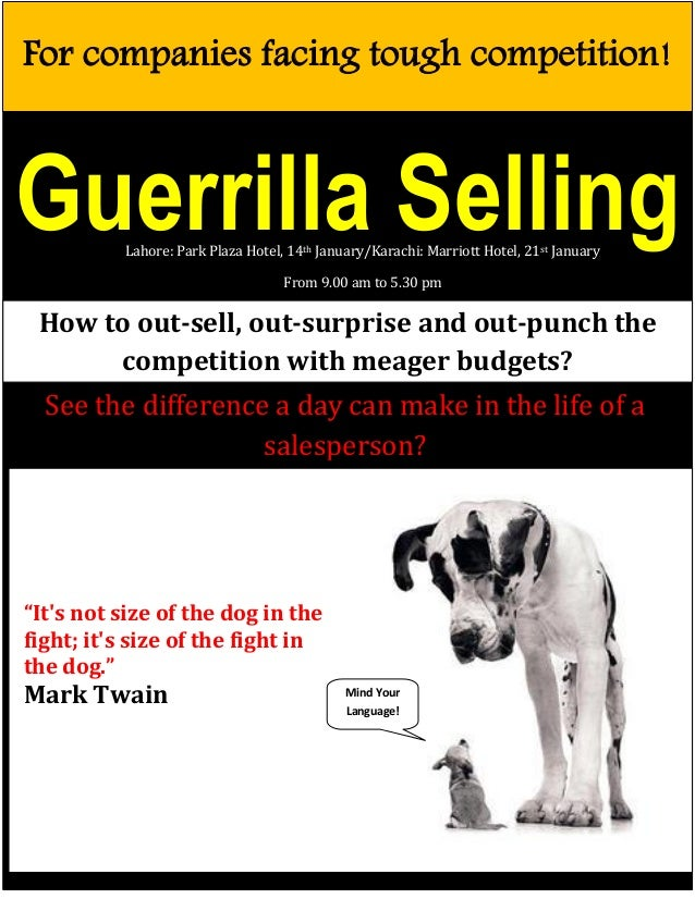 For companies facing tough competition!  Guerrilla Selling Lahore: Park Plaza Hotel, 14th January/Karachi: Marriott Hotel,...