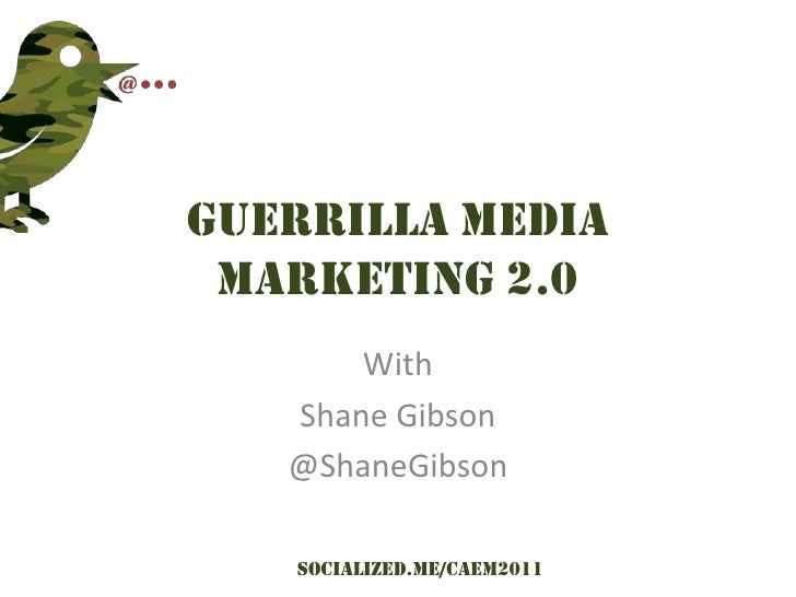 Guerrilla Media Marketing 2.0<br />With <br />Shane Gibson<br />@ShaneGibson<br />