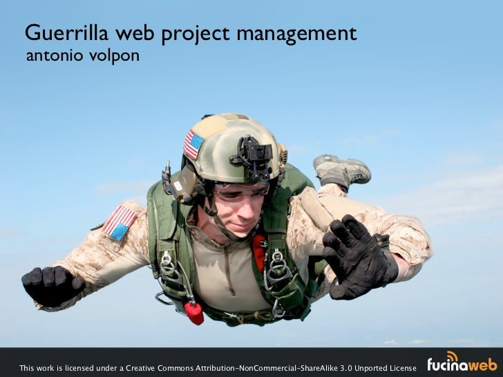 Guerrilla web project management antonio volponThis work is licensed under a Creative Commons Attribution-NonCommercial-Sh...