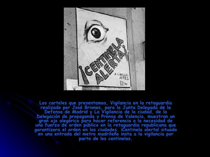 Los carteles que presentamos, Vigilancia en la retaguardia realizado por José Briones, para la Junta Delegada de la Defens...