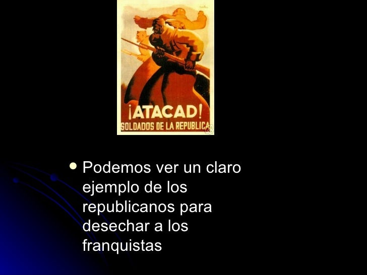 <ul><li>Podemos ver un claro ejemplo de los republicanos para desechar a los franquistas </li></ul>